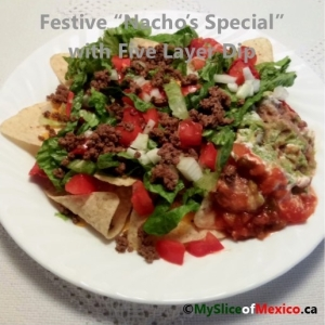 Festive Nachos with Five Layer Dip my slice of mexico