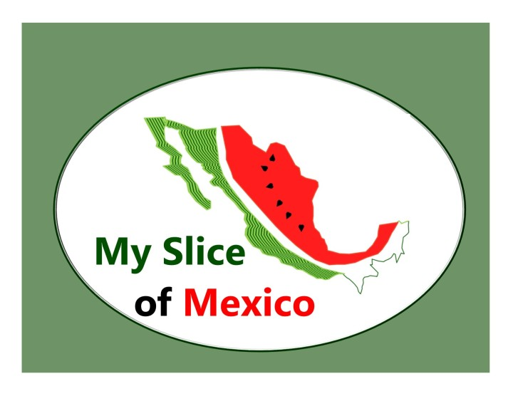 My Slice of Mexico