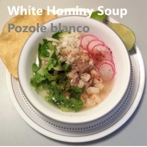 hominy soup My Slice of Mexico