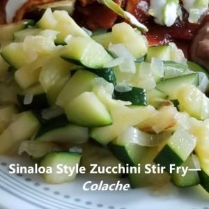 Colache Sinaloa Style Zucchini Stir Fry