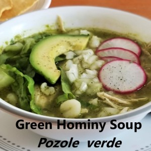 Pozole verde Green Hominy Soup My Slice of Mexico