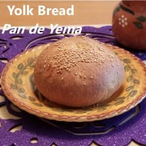 Yolk Bread My Slice of Mexico